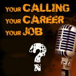 Your Calling, Career and Job- What's the Difference?